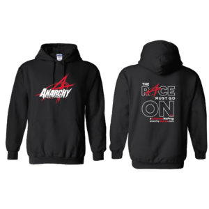 anarchy no prep-no prep drag racing- racing- no prep racing - the race must go on - hoodie